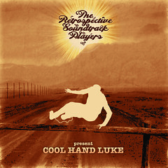 The Retrospective Soundtrack Players - Cool Hand Luke - sleeve