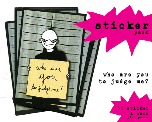 ".sticker-pack: ""who are you to judge me?""."