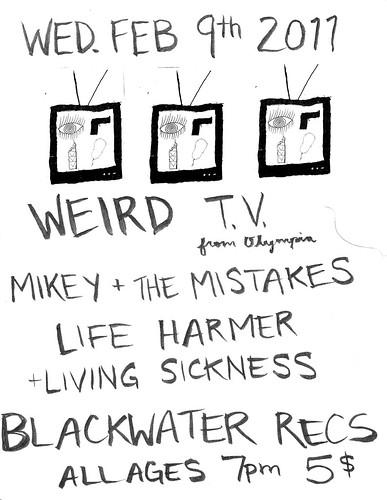 2/9/11 WeirdTV/Mikey+TheMistakes/LifeHarmer/LivingSickness