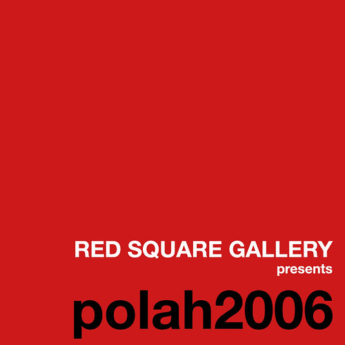 redsquaregallery presents polah2006