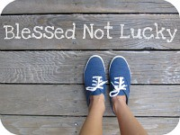 Blessed Not Lucky