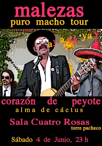 Cartel para la actuación de Malezas en el Cuatro Rosas de Torre Pacheco de Murcia. Sábado 4 de junio (2011)