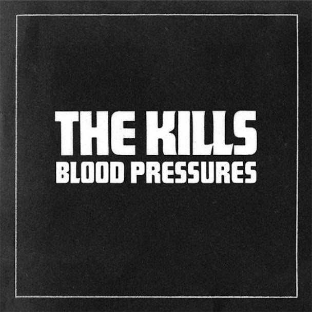 The-Kills-Blood-Pressure-2011
