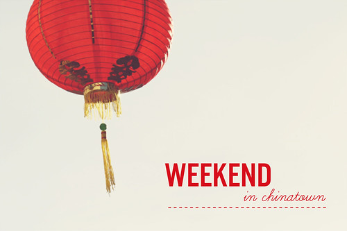 weekend in chinatown:
