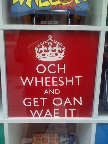 Och Wheesht and Get Oan Wae It by Scots Language Centre