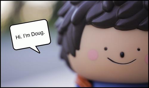 Hi. I'm Doug.