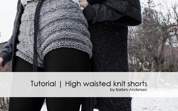 Shorts Knitting Pattern : Barbro Andersen: Tutorial High waisted knit shorts