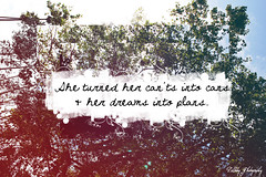 She turned her cants into cans and dreams into plans. (dellbby) Tags: flowers inspiration love typography graphicdesign words graphic image quote text dreams plans typo inspirationalquote tumblr