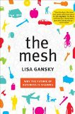The Mesh: Why the Future of Business Is Sharing - by Lisa Gansky