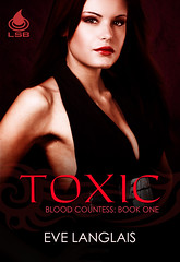 Blood Coming Soon from Liquid Silver Books    Countess (Toxic, #1) by Eve Langlais