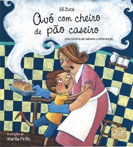 Avó com cheiro de pão caseiro - LANÇAMENTO NA FNLIJ DIA 11/06 - 18h by Zit Editora