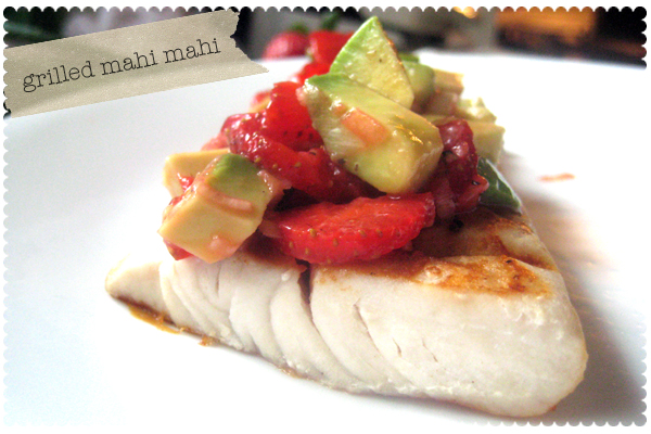 Grilled Mahi Mahi with Strawberries and Avocado