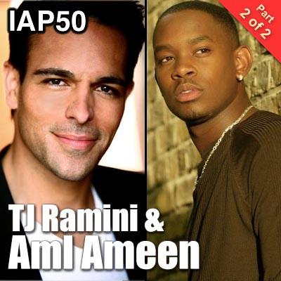 IAP50: TJ Ramini & Aml Ameen (Part 2)