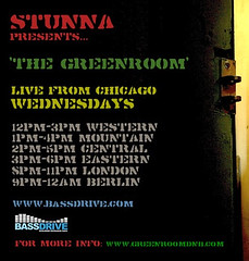 'THE GREENROOM' Hosted By STUNNA, Wednesdays, 2-5pm CDT/8-11pm GMT on www.BASSDRIVE.com