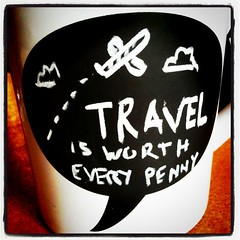 Travel is worth every penny. (Today's #chalkmug )
