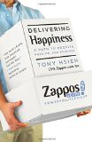 Delivering Happiness: A Path to Profits, Passion, and Purpose - by Tony Hsieh