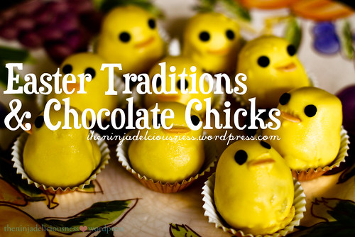 EasterTraditions&ChocolateChicks