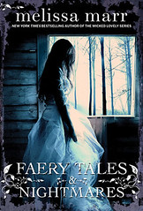 February 21st 2012 by HarperCollins        Faery Tales And Nightmares by Melissa Marr