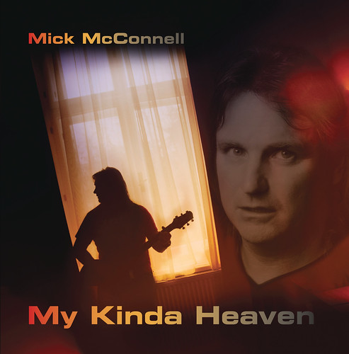 Joe plays on Mick McConnell's album - My Kinda Heaven