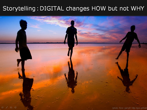 storytelling : digital changes how but not why