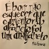 Calligraphy phrase (Ivan Jerônimo) Tags: brazil handwriting brazilian lettering calligraphy sumi portuguese mão caligrafia fernandes nanquim escrita 書道 ブラジル 手書き 西洋 millôr