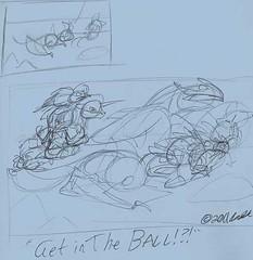 """1.14.11 - """"Get in The Damn Ball Already!"""" sketches"""