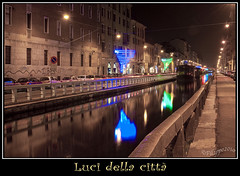 Luci della citt / City lights [FRONT PAGE] (Fil.ippo) Tags: milan night lights canal raw milano luci notte filippo canale navigli naviglio notturno d5000 sottoilcielodimilano ledfestival2010