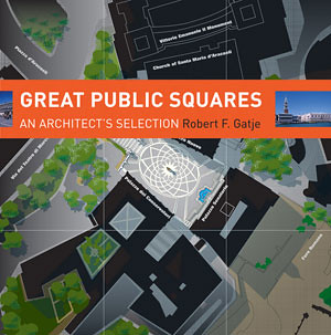Book cover, Great Public Squares by Robert Gatje