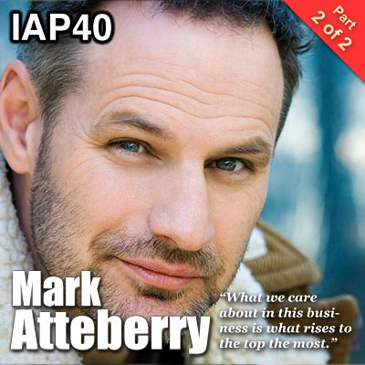 IAP40: Mark Atteberry (Part 2)