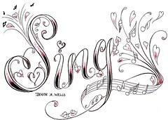 """Sing"" tattoo design by Denise A. Wells (Denise A. Wells) Tags: flowers girls blackandwhite flower art love beautiful tattoo lady female pencil sketch women colorful pretty artist heart girly ladys lettering illistration tattoodesign tattooflash hearttattoo calligraphytattoo girlytattoos customlettering hiphopdance songtattoo treblecleftattoo scripttattoo nametattoos tattoolettering tattoosforgirls tattoodesignsforwomen deniseawells creativetattoos customtattoodesign uniquetattoodesigns finelinetattoodesign prettytattoodesigns tattoodesignsforgirls girlytattoodesigns nametattooideas prettytattoodesign detailedtattooscript eleganttattoodesigns femininetattoodesigns lovetreblecleftattoodesign musictattoodesigns musicnotetattoodesigns lovetrebleclef cooltattoodesigns calligraphylettering uniquecalligraphydesign cursivetattoolettering fancycursivetattoolettering initialstattoo songtattoodesign musicscoretattoo musicscoretattoodesign tattoocreator thebesttattoodesigns religioustattoosquotes girlyfontslettering girlytattooideas cooltattoofonts beautifultattoofonts girlytattoofonts tattoodesigns2010 initialsdesigns bestgirlytattoos professionalletteringtattoos danceshoeshiphop hiphopdancetattoo"