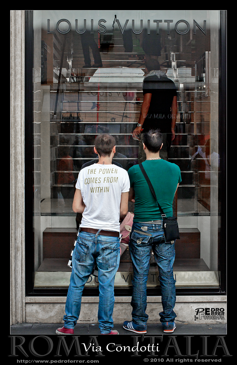 """Roma - Via Condotti - Louis Vuitton - """"The power comes from within..."""""""