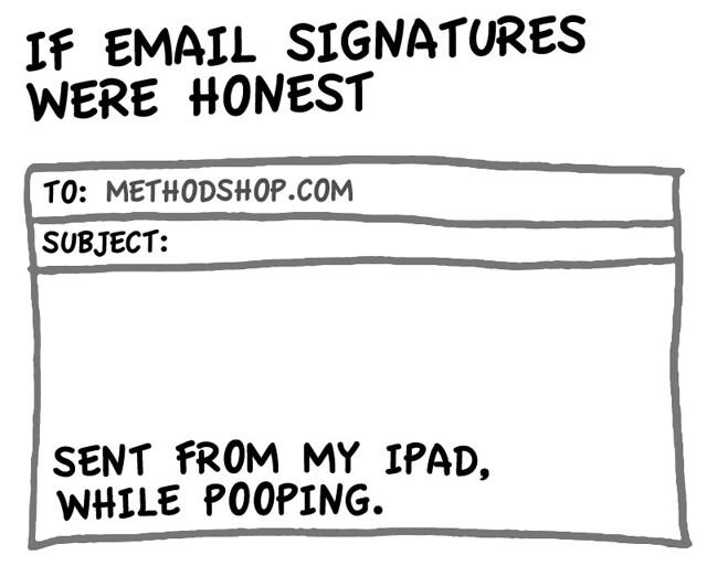 If Ipad Email Signatures Were Honest - 5331386316 2Dd37C7071 Z 1