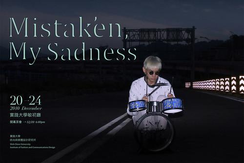 實踐大學時尚與媒體設計研究所 Mistaken, My Sadness  創作展