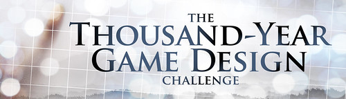The Thousand Year Game Design Challenge