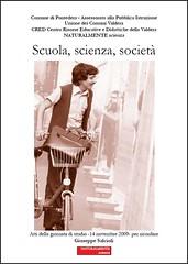 Scuola, scienza, società Elio Fabri Giorgio Porrotto Paolo Guidoni