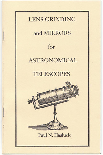 Lens Grinding and Mirrors for Astronomical Telescopes by Hasluck, Paul N., Hasluck, Paul N.