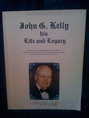 John G. Kelly: His Life and Legacy by Orchard, Vance & others (editorial board), Orchard, Vance & others (editorial board)