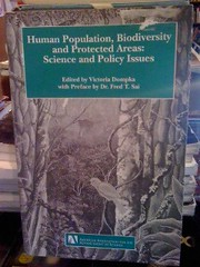 Human population, biodiversity and protected areas: science and policy issues: report of a workshop, April 20-21, 1995, Washington, DC by Dompka, Victoria, and American Association for the Advancement of Science, Dompka, Victoria, and American Association for the Advancement of Science