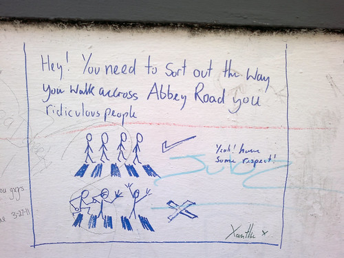 Hey! You need to sort out the way you walk across Abbey Road you ridiculous people. (Yeah! have some respect!)