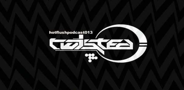 Hotflush Podcast 13 – Twisted (Image hosted at FlickR)