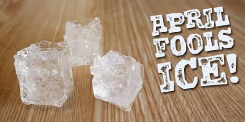 April Fools Ice!