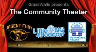 Home Community Theater: LittleBigPodcast, Urgent Fury, HomeCast Rewind