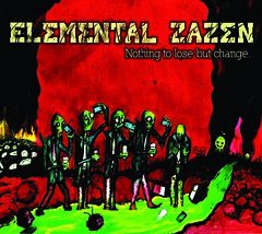Elemental Zazen - Nothing to Lose But Change (Front Cover)