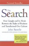 The Search: How Google and Its Rivals Rewrote the Rules of Business and Transformed Our Culture - by John Battelle