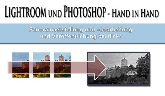 Lightroom und Photoshop - Panoramabilder erstellen und bearbeiten