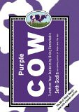 Purple Cow, New Edition: Transform Your Business by Being Remarkable--Inc​ludes new bonus chapter - by Seth Godin
