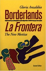 Borderlands/La Frontera: the New Mestiza