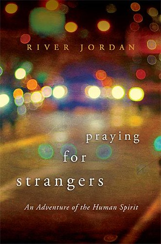 river praying for strangers