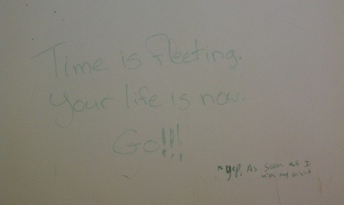 SUNY Purchase, bathroom stall, writing, Time is Fleeting