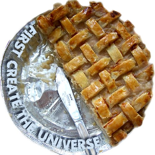 Image of half an apple pie in a tin, with the words First Create The Universe'